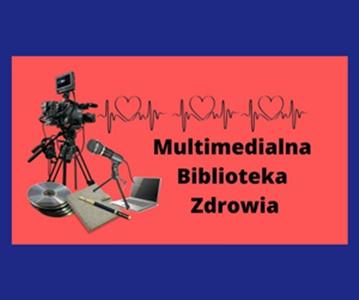Zapraszamy do Multimedialnej Biblioteki Zdrowia