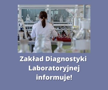 Zakład Diagnostyki Laboratoryjnej informuje!