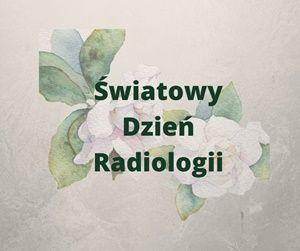 Światowy Dzień Radiologii