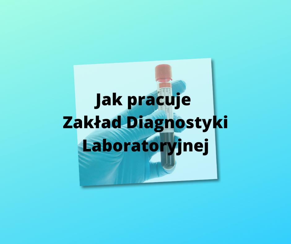 Zakład Diagnostyki Laboratoryjnej informuje